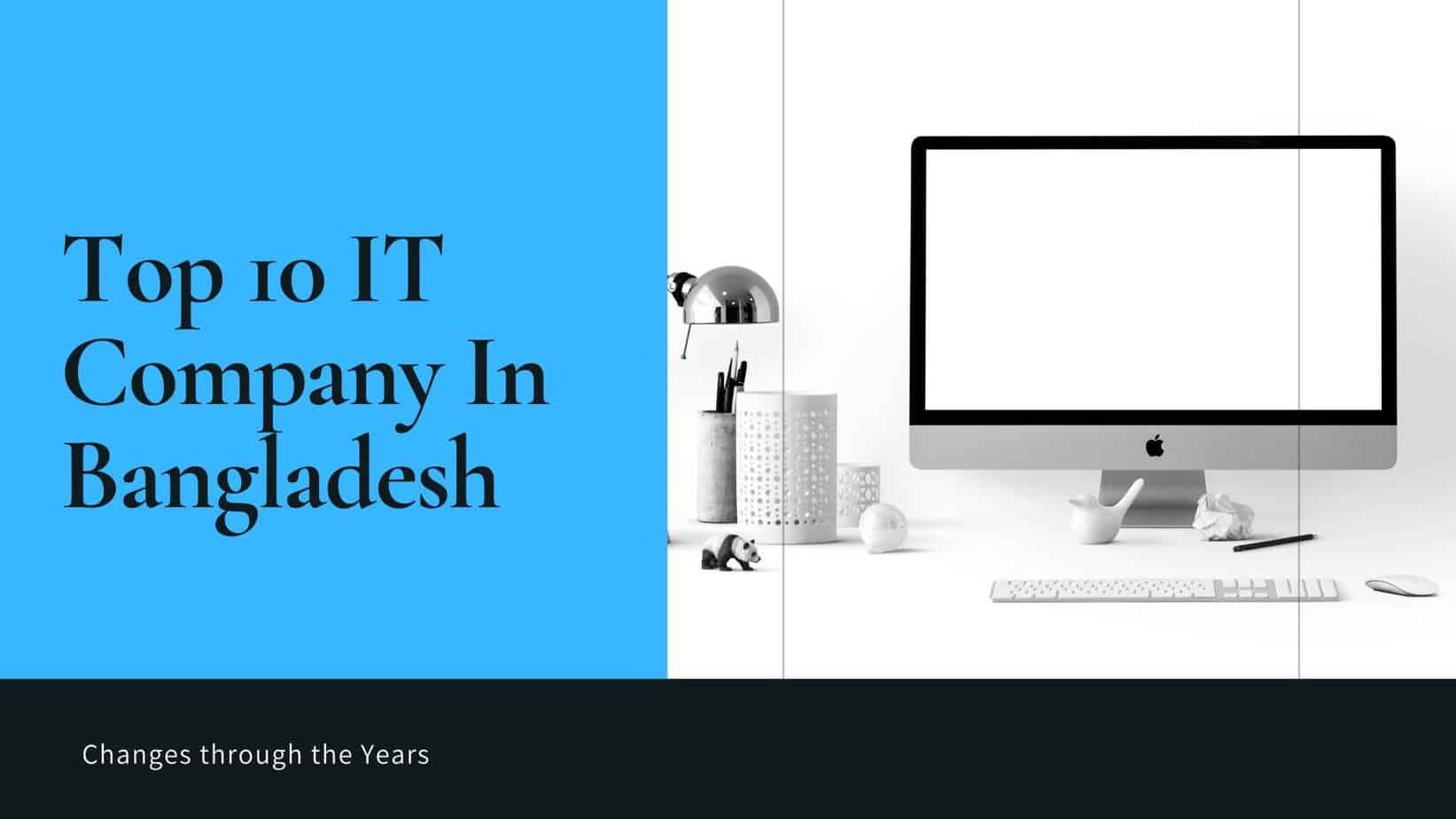 Top 10 IT Company In Bangladesh where one of developerlighthouse